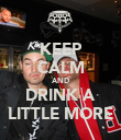 KEEP CALM AND DRINK A LITTLE MORE - Personalised Poster large