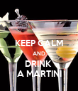 KEEP CALM AND DRINK  A MARTINI - Personalised Poster large
