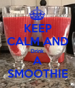 KEEP CALM AND Drink A SMOOTHIE - Personalised Poster large