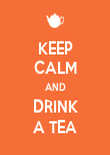 KEEP CALM AND DRINK A TEA - Personalised Poster large