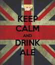 KEEP CALM AND DRINK ALE - Personalised Poster large