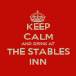 KEEP CALM AND DRINK AT THE STABLES INN - Personalised Poster large