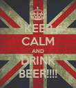 KEEP CALM AND DRINK BEER!!!! - Personalised Poster large
