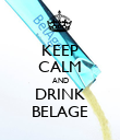 KEEP CALM AND DRINK BELAGE - Personalised Poster large