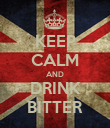 KEEP CALM AND DRINK BITTER - Personalised Poster large