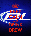KEEP CALM AND DRINK BREW - Personalised Poster large