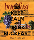 KEEP CALM AND DRINK BUCKFAST - Personalised Poster large