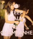 KEEP CALM and DRINK CHAMPANHE - Personalised Poster large