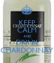 KEEP CALM AND DRINK CHARDONNAY - Personalised Poster large