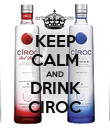 KEEP CALM AND DRINK CIROC - Personalised Poster large