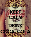 KEEP CALM AND DRINK COCA_COLA - Personalised Poster large