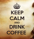 KEEP CALM AND DRINK COFFEE  - Personalised Poster large