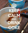 KEEP CALM AND DRINK COKE - Personalised Poster large