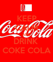 KEEP CALM AND DRINK  COKE COLA - Personalised Poster large