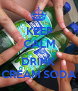 KEEP CALM AND DRINK  CREAM SODA - Personalised Poster large