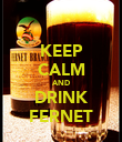 KEEP CALM AND DRINK FERNET - Personalised Poster large