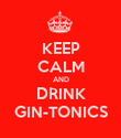 KEEP CALM AND DRINK GIN-TONICS - Personalised Poster large
