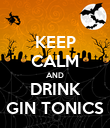 KEEP CALM AND DRINK GIN TONICS - Personalised Poster large