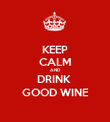 KEEP CALM AND DRINK  GOOD WINE - Personalised Poster large