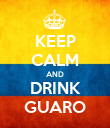 KEEP CALM AND DRINK GUARO - Personalised Poster large