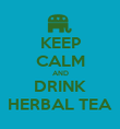 KEEP CALM AND DRINK HERBAL TEA - Personalised Poster small