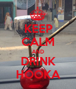 KEEP CALM AND DRINK HOOKA - Personalised Poster large