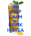 KEEP CALM AND DRINK ICETEA - Personalised Poster large