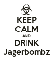 KEEP CALM AND DRINK Jagerbombz - Personalised Poster large