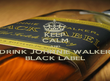 KEEP CALM AND DRINK JOHNNIE WALKER BLACK LABEL - Personalised Poster small
