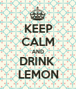 KEEP CALM AND DRINK  LEMON - Personalised Poster small
