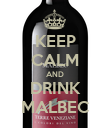 KEEP CALM AND DRINK MALBEC - Personalised Poster large