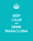 KEEP CALM AND DRINK MARACUJINA - Personalised Poster large