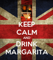 KEEP CALM AND DRINK MARGARITA - Personalised Poster large