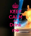 KEEP CALM AND Drink me - Personalised Poster large