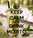 KEEP CALM AND DRINK MOJITO - Personalised Poster large