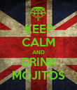 KEEP CALM AND DRINK MOJITOS - Personalised Poster large