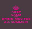 KEEP CALM AND DRINK MOJITOS ALL SUMMER! - Personalised Poster large