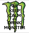 KEEP CALM AND DRINK MONSTER - Personalised Poster large