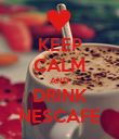 KEEP CALM AND DRINK NESCAFE - Personalised Poster large