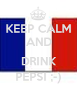 KEEP CALM AND  DRINK PEPSI ;-) - Personalised Poster large