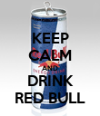 KEEP CALM AND DRINK RED BULL - Personalised Poster large