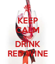 KEEP CALM AND DRINK RED WINE - Personalised Poster large