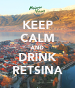 KEEP CALM AND DRINK RETSINA - Personalised Poster large