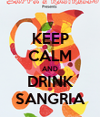 KEEP CALM AND DRINK SANGRIA - Personalised Poster large