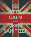 KEEP CALM AND DRINK SANITIZER - Personalised Poster large