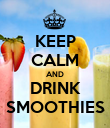 KEEP CALM AND DRINK SMOOTHIES - Personalised Poster large