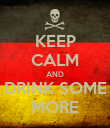 KEEP CALM AND DRINK SOME MORE - Personalised Poster large