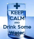 KEEP CALM AND Drink Some Water - Personalised Poster large