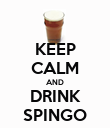 KEEP CALM AND DRINK SPINGO - Personalised Poster large