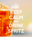 KEEP CALM AND DRINK SPRITZ - Personalised Poster large